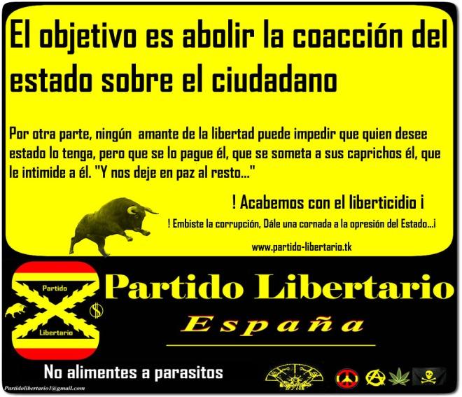 Abolir la coacción del estado libertario, liberal liberalismo